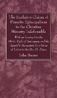 The Exclusive Claims of Puseyite Episcopalians to the Christian Ministry Indefensible (Hardback)
