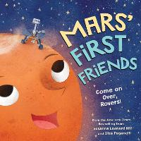 Mars' First Friends: Come on Over, Rovers! (Hardback)