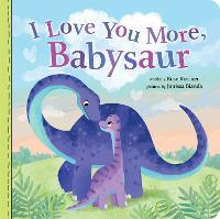 I Love You More, Babysaur - Punderland (Board book)