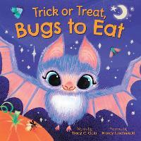 Trick or Treat, Bugs to Eat (Hardback)
