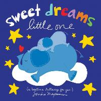 Sweet Dreams Little One: A Bedtime Lullaby for You - Welcome Little One Baby Gift Collection (Board book)