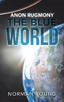 Anon Rugmony the Blue World (Paperback)
