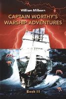 Captain Worthy's Warship Adventures: Book Iii (Paperback)