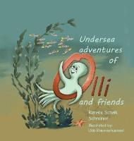 Undersea Adventures of Olli and Friends
