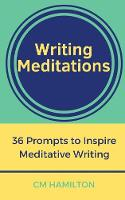 Writing Meditations: 36 Prompts to Inspire Meditative Writing (Paperback)