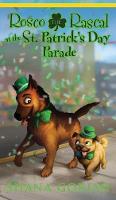 Rosco the Rascal at the St. Patrick's Day Parade - Rosco the Rascal 4 (Hardback)