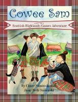 Cowee Sam and the Scottish Highlands Games Adventure - Cowee Sam 5 (Paperback)