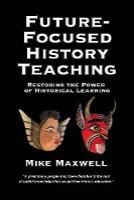Future-Focused History Teaching