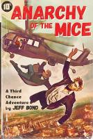 Anarchy of the Mice - Third Chance Enterprises 1 (Paperback)