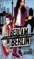 Bedlam in Berlin - Jj Bennett: Junior Spy 3 (Hardback)