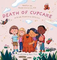 The Death of Cupcake: A Child's Experience with Loss - Conscious Children's Books 2 (Hardback)