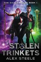 Stolen Trinkets: An Urban Fantasy Action Adventure - Chaos Mages 1 (Paperback)