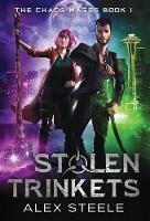Stolen Trinkets: An Urban Fantasy Action Adventure - Chaos Mages 1 (Hardback)