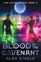 Blood of the Covenant: An Urban Fantasy Action Adventure - Chaos Mages 2 (Paperback)