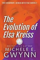 The Evolution of Elsa Kreiss - Checkpoint, Berlin Detective 2 (Paperback)