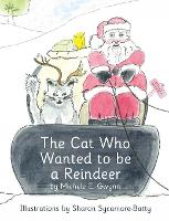 The Cat Who Wanted to be a Reindeer - Cat Who 1 (Hardback)