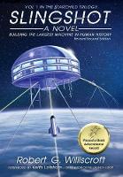 Slingshot: Building the largest machine in human history - Starchild Trilogy 1 (Hardback)