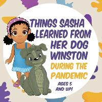 Things Sasha Learned From Her Dog Winston During The Pandemic (Paperback)