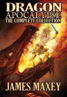Dragon Apocalypse: The Complete Collection - Dragon Apocalypse 5 (Hardback)
