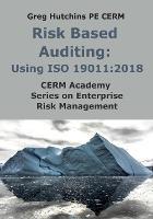 Risk Based Auditing: Using ISO 19011:2018 - Cerm Academy Enterprise Risk Management (Paperback)