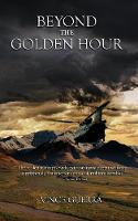 Beyond the Golden Hour (Paperback)