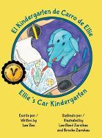 El Kindergarten en el Carro para Ellie / Ellie's Car Kindergarten (Hardback)