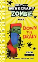 Diary of a Minecraft Zombie Book 16: Down the Drain - Diary of a Minecraft Zombie 16 (Paperback)
