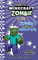 Diary of a Minecraft Zombie Book 17: Zombie's Excellent Adventure - Diary of a Minecraft Zombie 17 (Paperback)