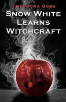 Snow White Learns Witchcraft: Stories and Poems (Paperback)