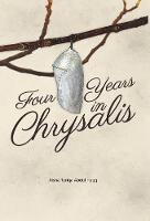 Four Years in Chrysalis (Hardback)
