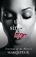 The Single Life - Journeys of the Heart 2 (Hardback)