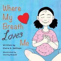 Where My Breath Loves Me (Paperback)