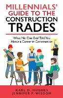 Millennials' Guide to the Construction Trades