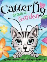 Catterfly Grows a Garden - Catterfly 2 (Hardback)