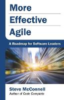 More Effective Agile: A Roadmap for Software Leaders (Paperback)