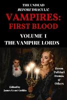 Vampires: First Blood Volume I: The Vampire Lords - Vampires: First Blood 1 (Paperback)