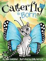 Catterfly is Born - Catterfly 1 (Hardback)
