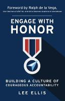 Engage with Honor: Building a Culture of Courageous Accountability (Paperback)
