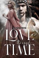 Love through Time (Paperback)