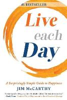 Live Each Day: A Surprisingly Simple Guide to Happiness (Paperback)