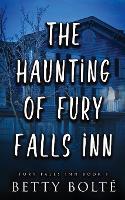 The Haunting of Fury Falls Inn - Fury Falls Inn 1 (Paperback)