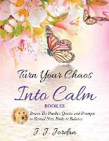 Turn Your Chaos Into Calm (Paperback)