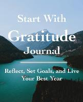 Start with Gratitude Journal