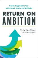 Return on Ambition: A Radical Approach to Your Achievement, Growth, and Well-Being (Hardback)