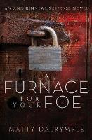 A Furnace for Your Foe: An Ann Kinnear Suspense Novel - Ann Kinnear Suspense Novels 4 (Paperback)