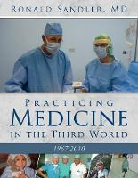 Practicing Medicine in the Third World 1967-2010 (Paperback)