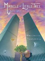 Miracle of Little Tree: The 9/11 Survivor Tree's Incredible Story (Hardback)