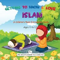 Getting to Know & Love Islam