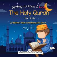 Getting to Know & Love the Holy Quran