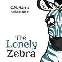 The Lonely Zebra: Standing Up and Using Your Voice to Help Others (Paperback)